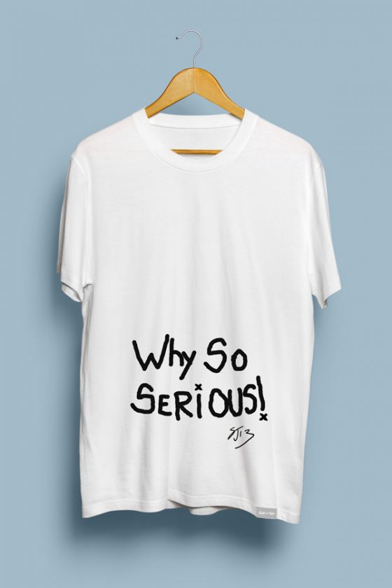 Why So Serious! T-Shirt